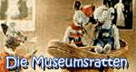 Die Museumsratten