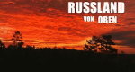 Russland von oben – Bild: Colourfield/Peter Thompson