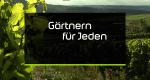 Gärtnern für Jeden – Bild: BR Fernsehen