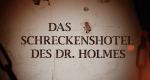 Das Schreckenshotel des Dr. Holmes – Bild: TLC