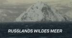 Russlands wildes Meer – Bild: arte/ORF