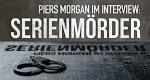 Piers Morgan im Interview: Serienmörder – Bild: Netflix
