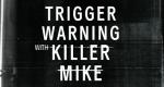 Trigger Warning with Killer Mike – Bild: Netflix