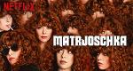 Matrjoschka – Bild: Netflix