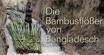 Die Bambusflößer von Bangladesch – Bild: arte/SWR