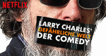 Larry Charles' gefährliche Welt der Comedy – Bild: Netflix