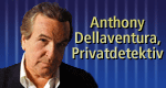 Anthony Dellaventura, Privatdetektiv