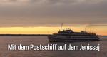 Mit dem Postschiff auf dem Jenissej – Bild: arte