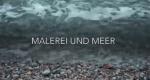 Die Malerei und das Meer – Bild: arte/SWR