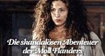 Die skandalösen Abenteuer der Moll Flanders