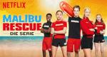 Malibu Rescue - Die Serie – Bild: Netflix