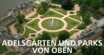Adelsgärten und Parks von oben – Bild: MDR/Joachim Günther