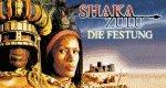 Shaka Zulu – Die Festung