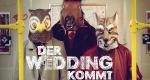 Der Wedding kommt – Bild: Funk