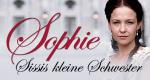 Sophie - Sissis kleine Schwester
