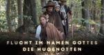 Flucht im Namen Gottes - Die Hugenotten – Bild: Gebrüder Beetz Filmproduktion