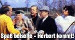 Spaß beiseite – Herbert kommt!
