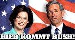 Hier kommt Bush!