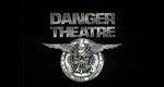 Danger Theatre