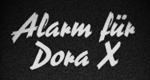 Alarm für Dora X