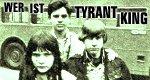 Wer ist Tyrant King?