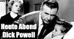 Heute Abend Dick Powell