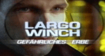Largo Winch - Gefährliches Erbe