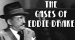 The Cases of Eddie Drake