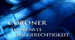 Coroner – Im Dienst der Gerechtigkeit