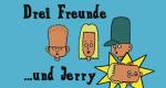 Drei Freunde…und Jerry