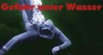 Gefahr unter Wasser