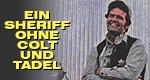 Ein Sheriff ohne Colt und Tadel
