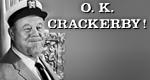 O.K. Crackerby!