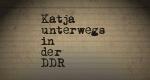 Katja unterwegs in der DDR
