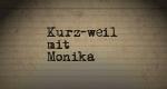 Kurz-weil mit Monika