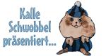 Kalle Schwobbel präsentiert