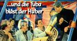 …und die Tuba bläst der Huber