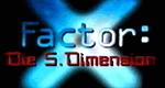 X-Factor: Die fünfte Dimension