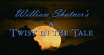 William Shatners Twist in the Tale
