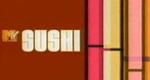 MTV Sushi