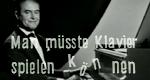 Man müßte Klavier spielen können