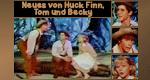 Neues von Huck Finn, Tom und Becky