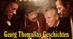 Georg Thomallas Geschichten