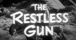 The Restless Gun