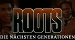 Roots – Die nächsten Generationen
