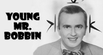 Young Mr. Bobbin