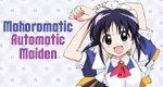 Mahoromatic – Automatic Maiden
