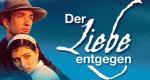 Der Liebe entgegen – Bild: Pidax Film- und Hörspielverlag (Alive AG)