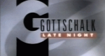 Gottschalks Late Night