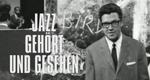 Jazz – gehört und gesehen